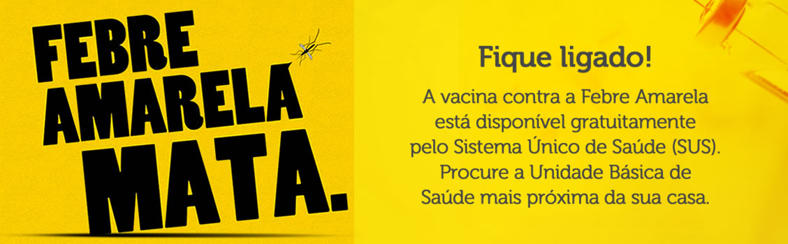 Secretaria Municipal de Saúde alerta contra a Febre Amarela.