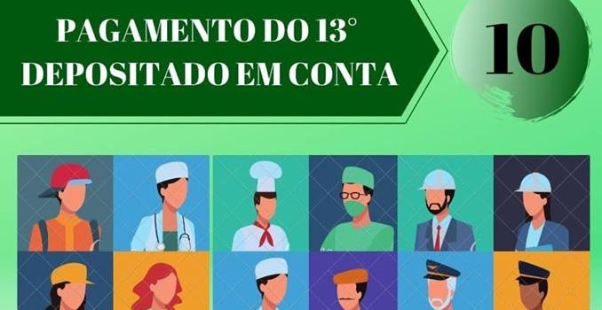 PAGAMENTO DO 13º SÁLARIO EM DIA. COMPROMISSO CUMPRIDO.